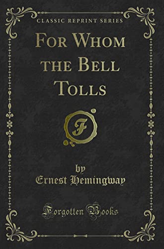 9780243959693: For Whom the Bell Tolls (Classic Reprint)