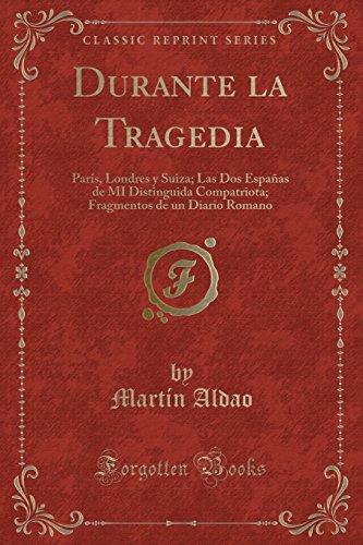 Durante La Tragedia: Paris, Londres y Suiza;: Martin Aldao