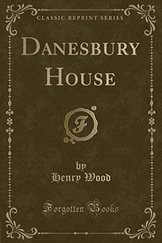 9780243973088: Danesbury House (Classic Reprint)