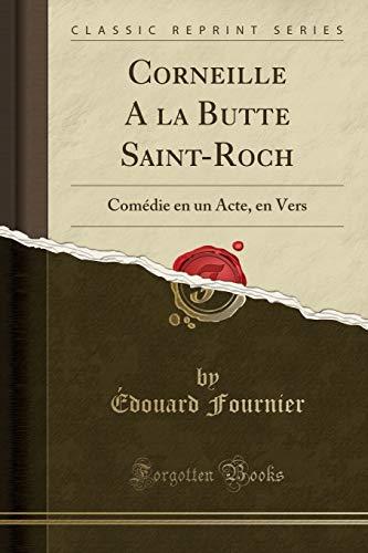 Corneille A la Butte Saint-Roch: Fournier, Édouard