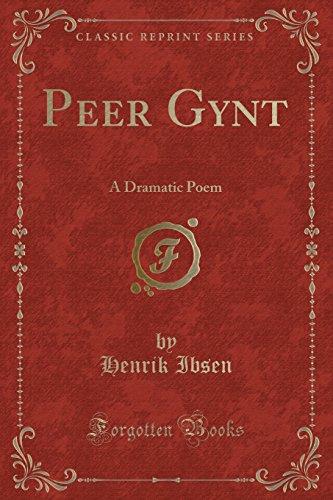9780243991143: Peer Gynt: A Dramatic Poem (Classic Reprint)