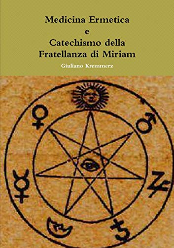 Medicina Ermetica - Catechismo Della Fratellanza Di: Giuliano Kremmerz