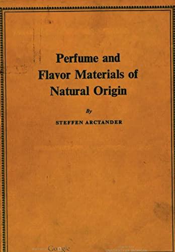 9780244329211: Perfume and Flavor Materials of Natural Origin