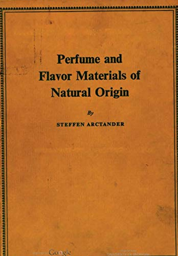 Perfume and Flavor Materials of Natural Origin: Arctander, Steffen