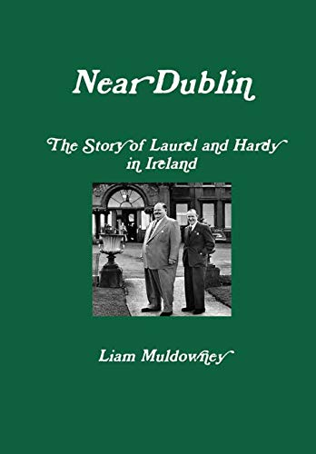 """9780244465384: """"Near Dublin"""" The Story of Laurel and Hardy in Ireland"""