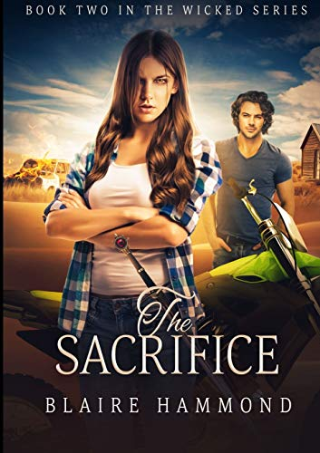 The Sacrifice (Wicked, Book Two): Blaire Hammond