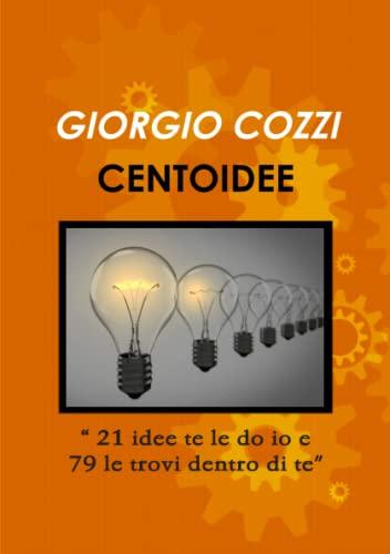 """Centoidee """"21 Idee Te Le Do IO: Cozzi, Giorgio"""