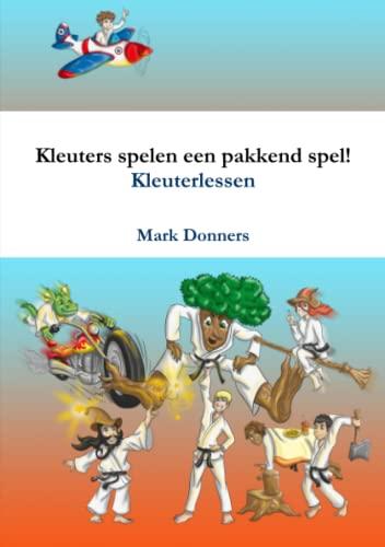 Kleuters Spelen Een Pakkend Spel!: Mark Donners