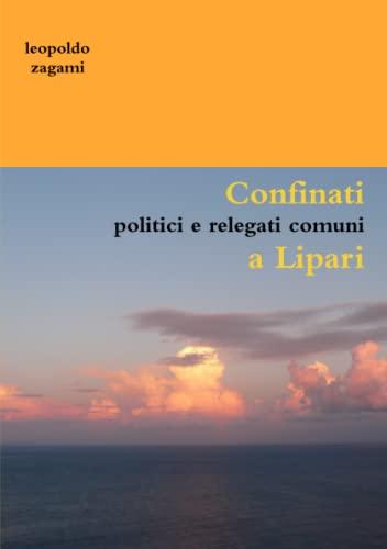 9780244639631: Confinati politici e relegati comuni a Lipari