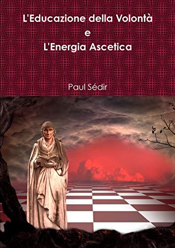 L Educazione Della Volont Degrees E L: Paul Sedir