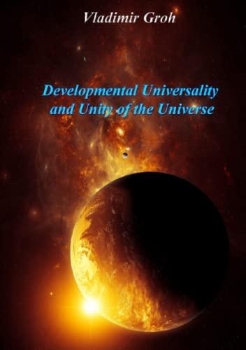 9780244643898: Developmental Universality And Unity Of The Universe
