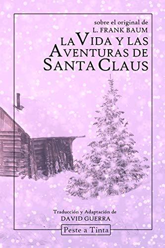 La vida y las aventuras de Santa: Baum, L. Frank