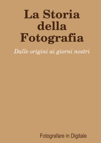 La Storia della Fotografia: Fotografare in Digitale