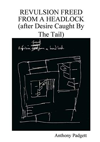 Revulsion Freed From A Headlock (after Desire: Anthony Padgett