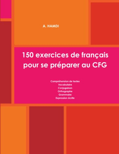 9780244943417: 150 exercices de français pour se préparer au CFG