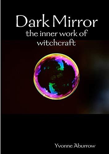 9780244967390: Dark Mirror: the inner work of witchcraft