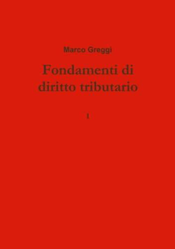 Fondamenti Di Diritto Tributario: Greggi, Marco