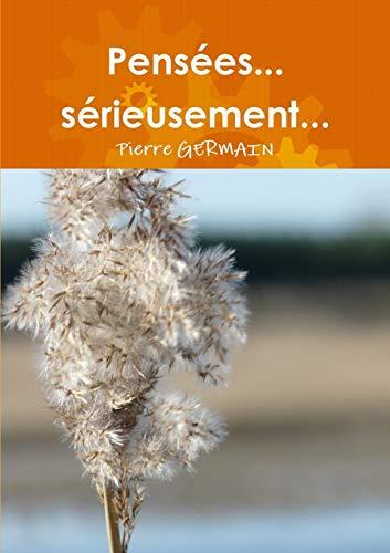 Pensees. serieusement. (Paperback): Pierre Germain