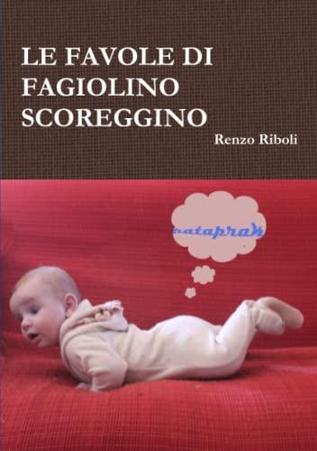 Le Favole Di Fagiolino Scoreggino (Paperback): Renzo Riboli