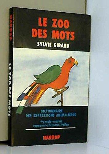 9780245500961: Le zoo des mots / dictionnaire des expressions animalieres français-anglais-espagnol-allemand-Italie