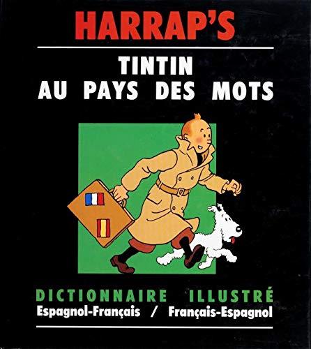 9780245501111: Tintin au pays des mots, dictionnaire illustré : espagnol-français, français-espagnol
