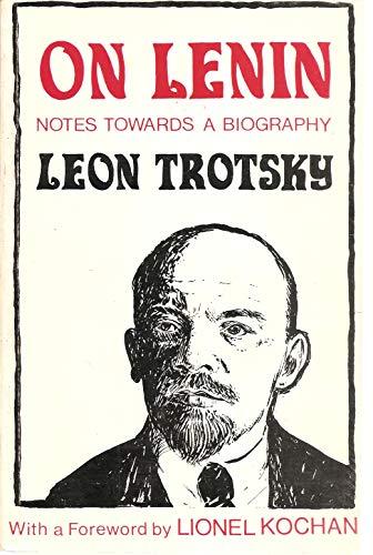 On Lenin: Notes towards a Biography.: Trotsky, Leon