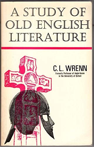 Study of Old English Literature (0245504257) by C. L. Wrenn