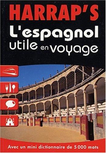 L'Espagnol utile en voyage: Busuttil, Lola, Fernandez