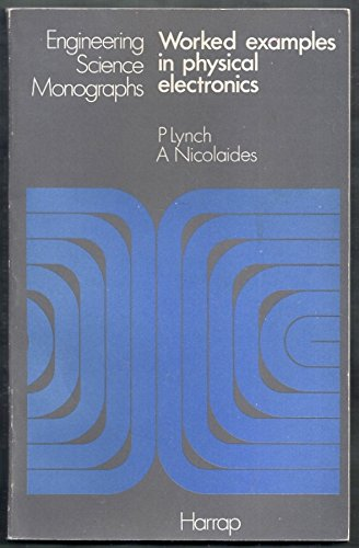 9780245505300: Worked Examples in Physical Electronics (Engineering Science Monograph)