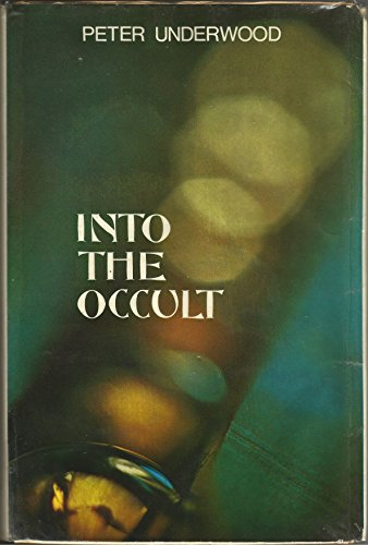 9780245506734: Into the Occult: A Survey for the Seventies