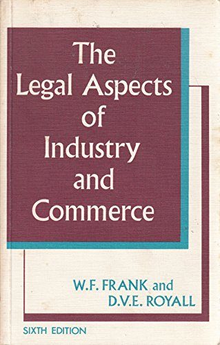 Legal Aspects of Industry and Commerce: Frank, W.F.