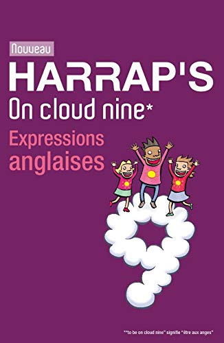 Harrap s On cloud nine : Expressions anglaises