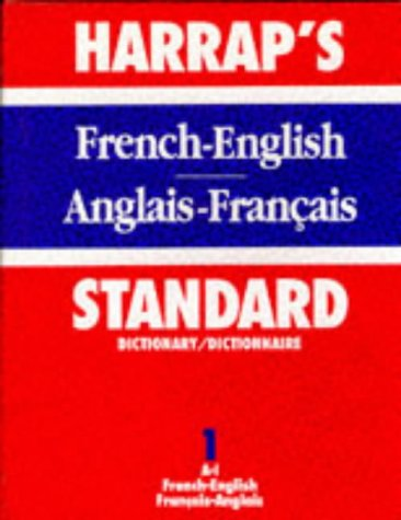 Harrap's New Standard French And English Dictionary, Vol. 1, Part 1: French-English, A-I