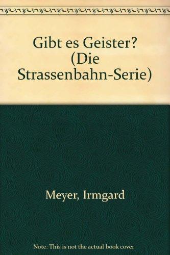 Gibt es Geister? (Die Strassenbahn-Serie) - Irmgard Meyer