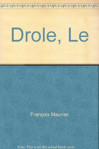 Drole, Le: Mauriac, Francois