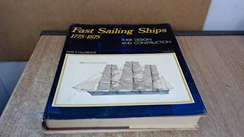 9780245519642: Fast Sailing Ships: Their Design and Construction, 1775-1875