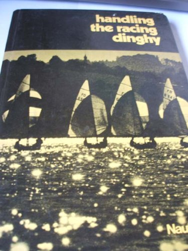 9780245519697: Handling the Racing Dinghy