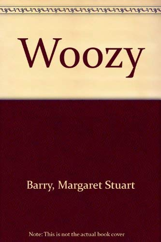 Woozy (9780245519703) by Barry, Margaret Stuart