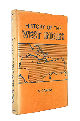 History of the West Indies: A. Garcia