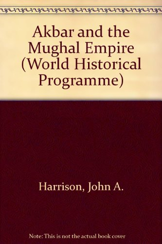 9780245521522: Akbar and the Mughal Empire (World Historical Programme)