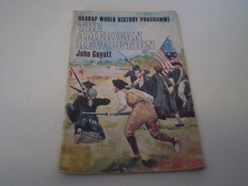 The American Revolution (World Historical Programme): Guyatt, John