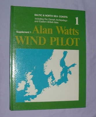 Wind Pilot: Supplement, Vol. 1: Baltic & North Sea coasts including the Danish Archipelago and Eastern British Isles (0245524193) by Watts, Alan