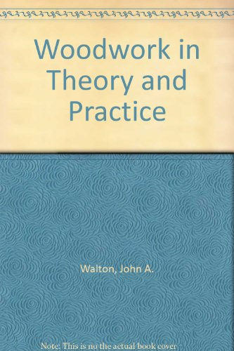 9780245525711: Woodwork in Theory and Practice