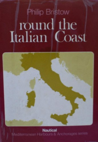 9780245526480: Round the Italian Coast (Mediterranean harbours and anchorages series)