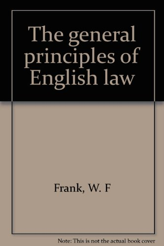 The general principles of English law: Frank, W. F