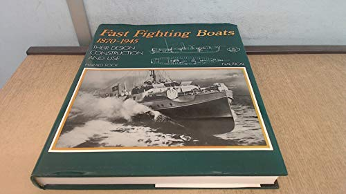 Fast Fighting Boats 1870 - 1945 Their Design Construction And Use.: Fock, Harald