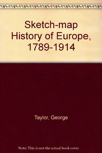 Sketch-map History of Europe, 1789-1914: Taylor, George