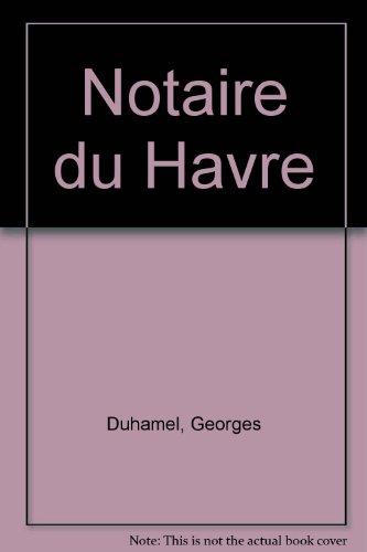 9780245530982: Notaire du Havre