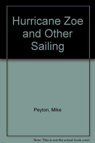 Hurricane Zoe and Other Sailing: Peyton, Mike