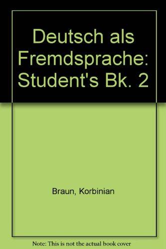 Deutsch als Fremdsprache: Student's Bk. 2: Braun, Korbinian, etc.